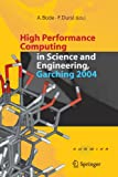 High Performance Computing in Science and Engineering, Garching 2004 9783642065583