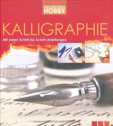 Kalligraphie: Mit vielen Schritt-für-Schritt-Anleitungen