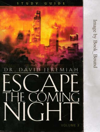 Escape the Coming Night - Study Guide (Volume 3)
