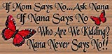 If Mom Says No Ask Nana – Nana Sign Review