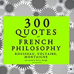 300 Quotes of French Philosophy | Jean-Jacques Rousseau, Voltaire,Michel de Montaigne