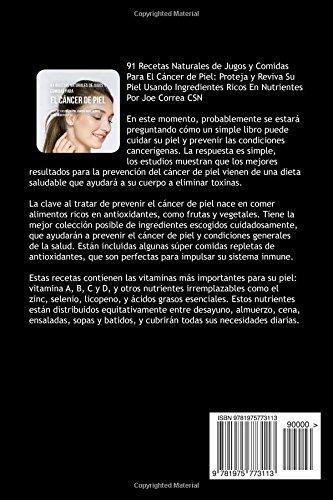91 Recetas Naturales de Jugos y Comidas Para El Cáncer de Piel: Proteja y Reviva Su Piel Usando Ingredientes Ricos En Nutrientes (Spanish Edition): Joe ...