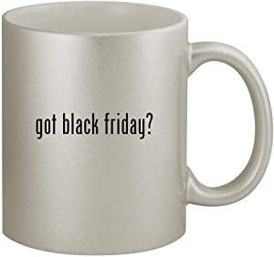 got black friday? - 11oz Silver Coffee Mug Cup, Silver
