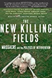The New Killing Fields, Kira Brunner and Nicolaus Mills, 0465008046