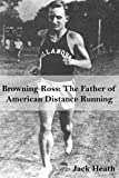 Browning Ross: Father of American Distance Running