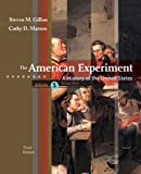 The American Experiment: A History of the United States, Volume 1: To 1877