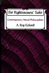For Righteousness' Sake: Contemporary Moral Philosophies