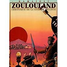 ZOULOULAND CHRONIQUE DE LA GUERRE ZOULOU