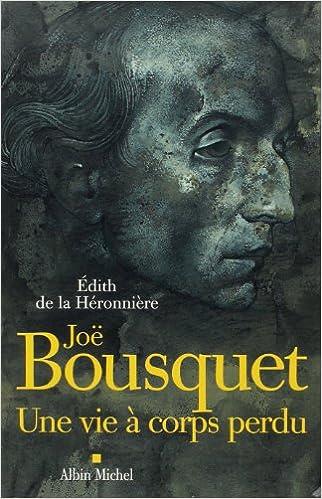 Livre gratuits en ligne Joë Bousquet : Une vie à corps perdu epub, pdf