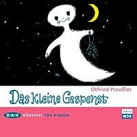 Das kleine Gespenst Hörspiel von Otfried Preussler Gesprochen von: Fritzi Haberlandt, Jens Wawrczeck, Friedhelm Ptok