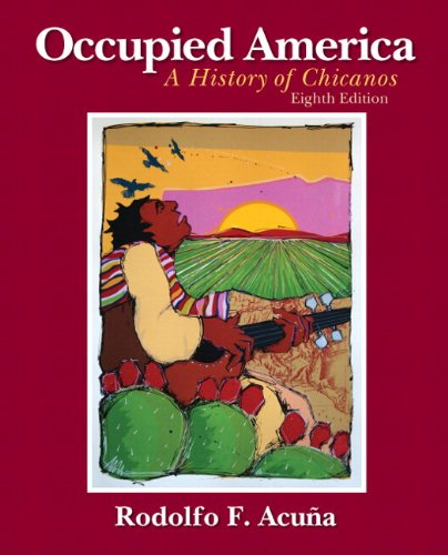 Occupied America: A History of Chicanos plus MySearchLab with Pearson eText Access Card  Package (8th Edition)