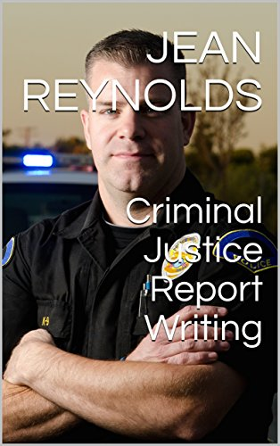 Criminal Justice Report Writing By [Reynolds, Jean]