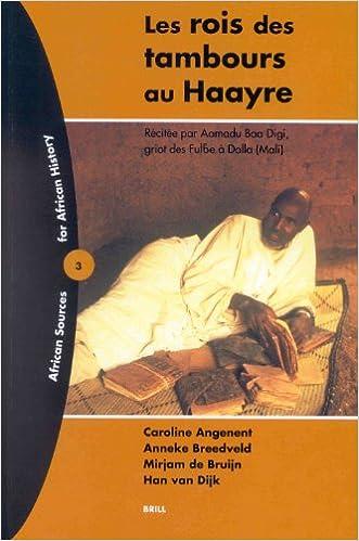 En ligne Les Rois Des Tambours Au Haayre: Recitee Par Aamadu Baa Digi, Griot Des Ful'Be a Dalla (Mali pdf