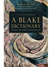 A BLAKE DICTIONARY: The Ideas and Symbols of William Blake