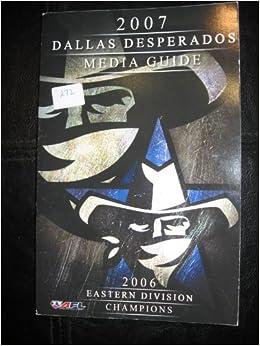 2007 Dallas Desperados Media Guide Dallas Desperados Amazon Com Books
