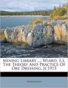 Mining Library Wiard E S The Theory And Practice Of