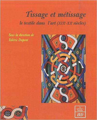Read Tissage et métissage : Le textile dans l'art (XIXe-XXe siècles) pdf