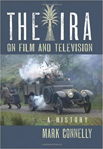 Amazon.com: The IRA on Film and Television: A History (9780786447367): Mark Connelly: Books