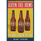 Gluten-Free Brews: The Guide to Gluten-Free Beer