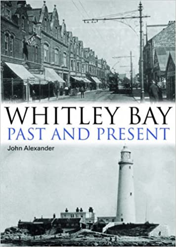 Whitley Bay: Past and Present