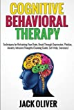 Cognitive Behavioral Therapy: Techniques for Retraining Your Brain, Break Through Depression, Phobias, Anxiety, Intrusive Thoughts (Training Guide, Self-Help, Exercises) Reviews