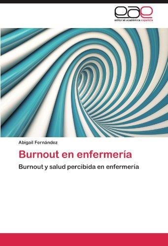 Burnout en enfermeria: Burnout y salud percibida en enfermeria (Spanish Edition) [Abigail Fernandez] (Tapa Blanda)