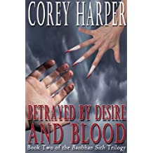 Betrayed by Desire and Blood: Book Two of the Baobhan Sith Trilogy