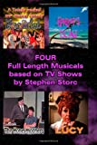 Four Full Length Musicals Based on TV Shows, Stephen Storc, 1478229322