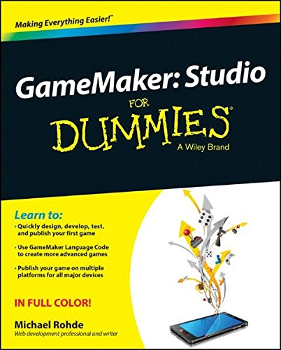 GameMaker: Studio For Dummies (For Dummies Series) PDF