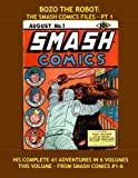 Bozo The Robot: The Smash Comics Files - Pt 1: The Original Iron Man - All 41 Adventures in 6 Volumes - This Volume From Smash Comics #1-6 - All Stories - No Ads