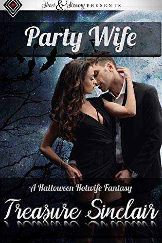 Short Story Halloween Party (Party Wife: A Halloween Hotwife Fantasy (Short and)