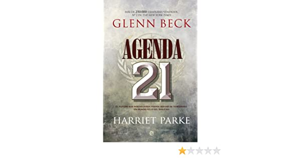 Agenda 21 (Ficción) eBook: Glenn Beck, Harriet Parke, Paz ...