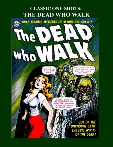classic-one-shots-the-dead-who-walk-the-zombies-are-walking-great-one-issue-golden-age-comics-all-stories-no-ads