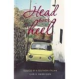Head Over Heel: Seduced by a Southern Italian