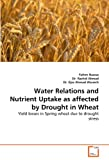Water Relations and Nutrient Uptake As Affected by Drought in Wheat, Nawaz Fahim and Rashid Ahmad, 3639333403