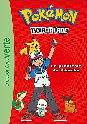 Pokemon Noir Et Blanc Tome 1 Le Probleme De Pikachu
