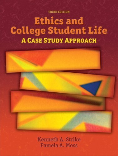 By Kenneth Strike - Ethics and College Student Life: A Case Study Approach: 3rd (third) Edition