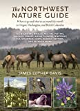 The Northwest Nature Guide, James Luther Davis and James Luther Davis, 0881928674