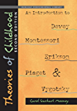 Theories of Childhood, Second Edition: An Introduction to Dewey, Montessori, Erikson, Piaget & Vygotsky (Redleaf Professional Library)