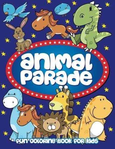 Animal Parade - Fun Coloring Book For Kids (Super Fun Coloring Books For Kids)...
