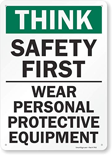 """""""Think Safety First - Wear Personal Protective Equipment"""" Sign By SmartSign 