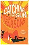Front cover for the book Catching the Sun by Tony Parsons