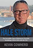 img - for Hale Storm: The Incredible Saga of Baltimore's Ed Hale, Including a Secret Life with the CIA Hardcover   November 1, 2014 book / textbook / text book