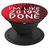 I'M LIKE 2019% DONE SENIOR CLASS OF 2019 GRADUATION - PopSockets Grip and Stand for Phones and Tablets