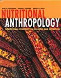 Nutritional Anthropology 9780767411974