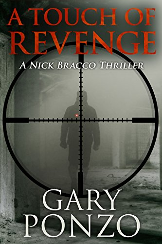A Touch of Revenge (A Nick Bracco Thriller Book 2) by [Ponzo, Gary]