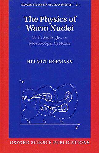 The Physics of Warm Nuclei: With Analogies to Mesoscopic Systems (Oxford Studies in Nuclear Physics)