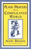 Plain Prayers in a Complicated World, Avery Brooke, 1561010847