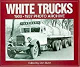 White Trucks, 1900-1937, Don Bunn, 1882256808
