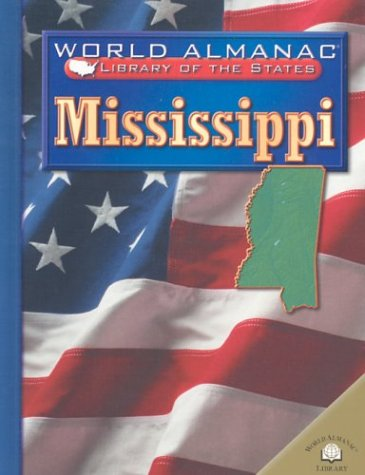 Mississippi: The Magnolia State (World Almanac Library of the States (Library))